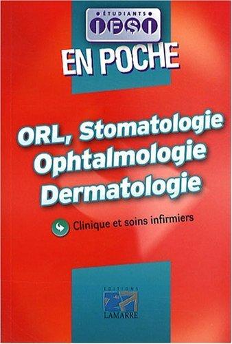 ORL, Stomatologie, Ophtalmologie, Dermatologie : Clinique et soins infirmiers de Jacques Massol (11 septembre 2008) Broché