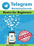 Telegram Marketing Secrets: Basics for Beginners (Marketing Matters Book 27) (English Edition)