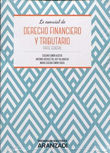 Derecho financiero y tributario. Parte general (Manuales) por Eugenio Simón Acosta