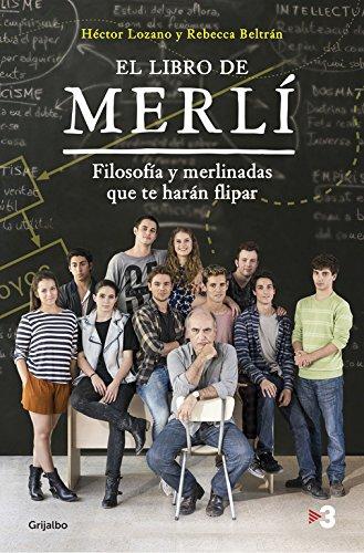 El libro de Merlí: Filosofía y Merlinadas que te harán flipar (FUERA DE COLECCION) por Héctor Lozano