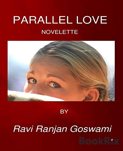 ebook: PARALLEL LOVE: Novelette (B01MTLNU07)