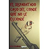 El disparatado caso del conde que no se esconde (Spanish Edition)