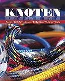 Knoten: Knoten - Schlaufen - Schlingen - Bindeknoten - Verkürzer - Steks - Geoffrey Budworth
