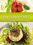 Do schmeckts!: Kulinarische Reisen rund um Freiburg, den Kaiserstuhl und im Markgräflerland
