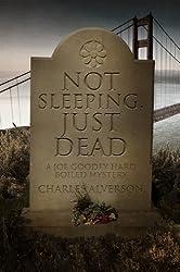 Not Sleeping, Just Dead: A Hard Boiled Mystery (Joe Goodey Mysteries Book 2)