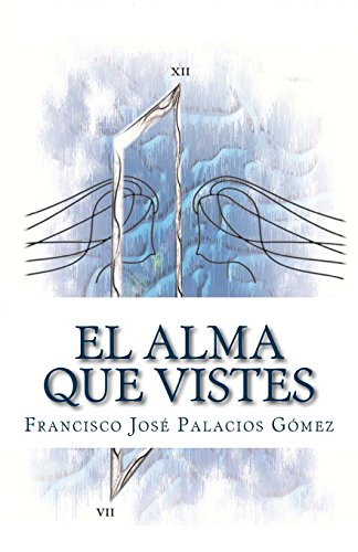 El alma que vistes por Francisco Jose Palacios Gomez