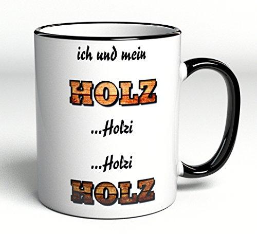 tasse-ich-und-mein-holz-holzi-holzi-holz-geschenk-lustig-spruch