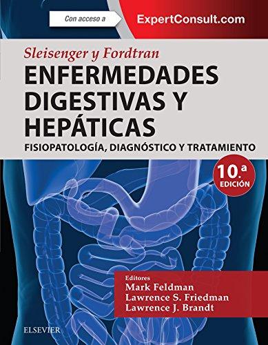 Sleisenger y Fordtran. Enfermedades digestivas y hepáticas: Fisiopatología, diagnóstico y tratamiento por Mark Feldman