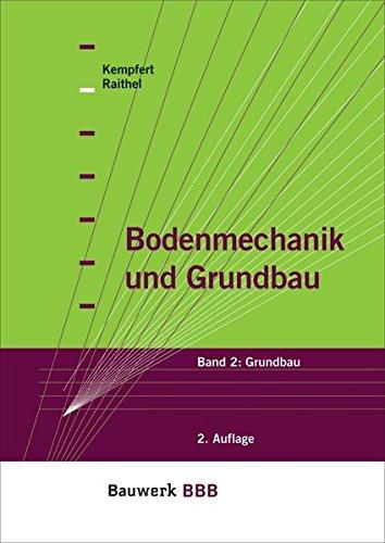 Bodenmechanik und Grundbau: Band 2: Grundbau (Bauwerk)