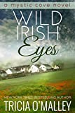 Wild Irish Eyes (The Mystic Cove Series Book 2) by Tricia O'Malley