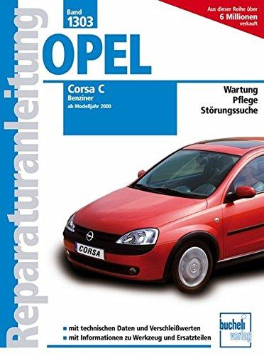 Opel Corsa C  -  Benziner, alle Otto-Motoren,  Bj. 2000-2006 (Reparaturanleitungen)