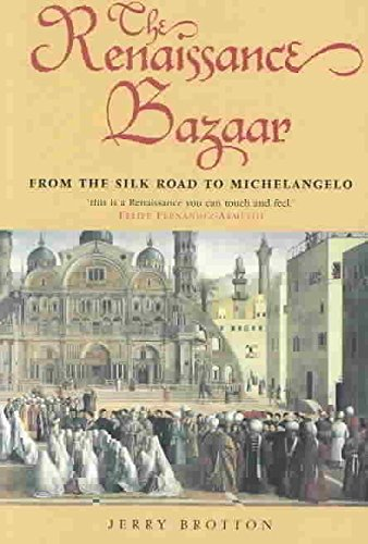 [The Renaissance Bazaar: From the Silk Road to Michelangelo] (By: Jerry Brotton) [published: December, 2003]