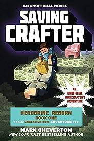 Saving Crafter: Herobrine Reborn Book One: A Gameknight999 Adventure: An Unofficial Minecrafter's Adventur