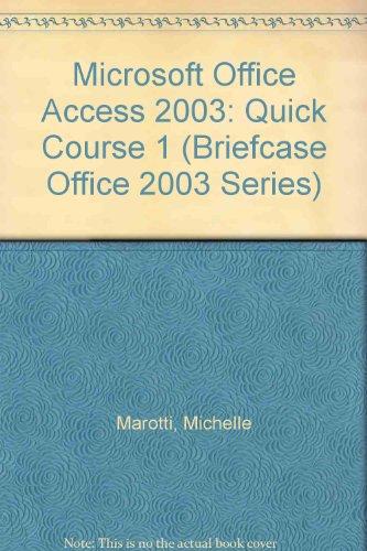 Microsoft Office Access 2003: Quick Course 1 (Briefcase Office 2003 Series) por Michelle Marotti