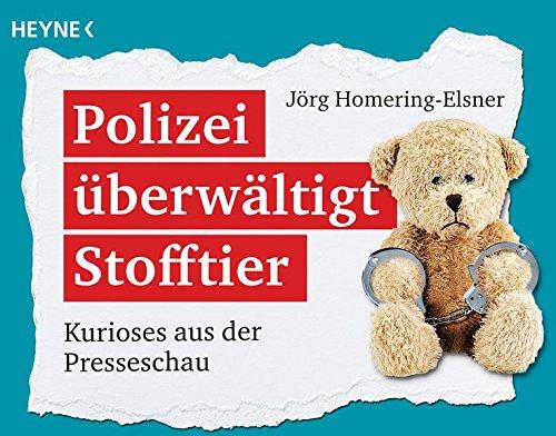 Polizei Hats - Polizei überwältigt Stofftier: Kurioses aus der