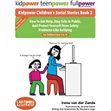 Kidpower Children's Social Stories Book 2: How To Get Help, Stay Safe In Public, And Protect Yourself From Safety Problems Like Bullying. For Children From 3 to 10