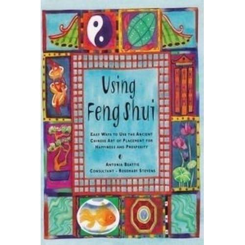 Using Feng Shui by Antonia Beattie (2001-08-01)