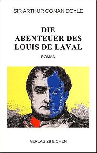 Arthur Conan Doyle: Ausgewählte Werke: Die Abenteuer des Louis de Laval. Roman