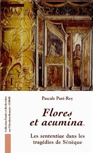 Flores et acumina : Les sententiae dans les tragédies de Sénèque