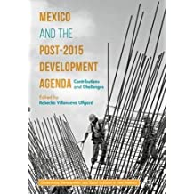 Mexico and the Post-2015 Development Agenda: Contributions and Challenges (Governance, Development, and Social Inclusion in Latin America)