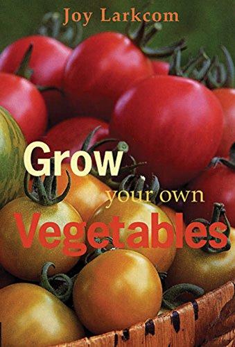 Grow Your Own Vegetables por Joy Larkcom