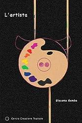 L'artista: Le incredibili avventure di Mr. Pig (Arcobaleno Vol. 6)