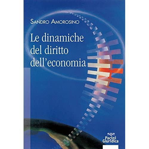Le Dinamiche Del Diritto Dell'economia