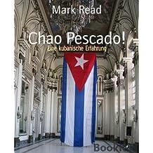 Chao Pescado!: Eine kubanische Erfahrung