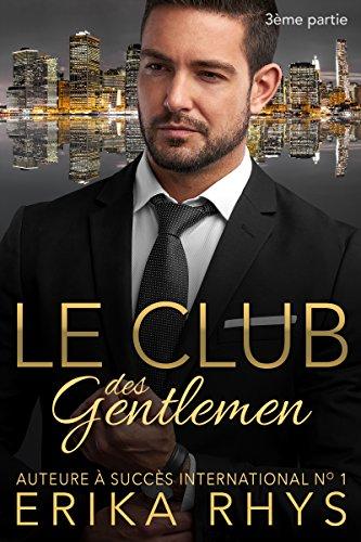 Le Club des gentlemen, 3ème partie: une série romance milliardaire (La série Le Club des gentlemen)