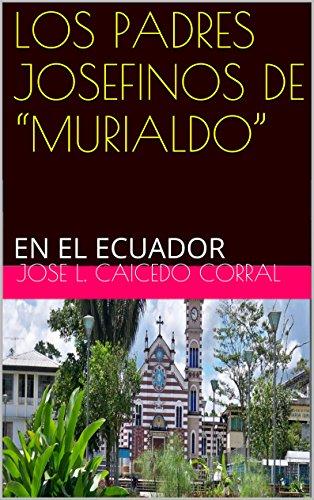 """LOS  PADRES  JOSEFINOS  DE  """"MURIALDO"""": EN  EL  ECUADOR"""