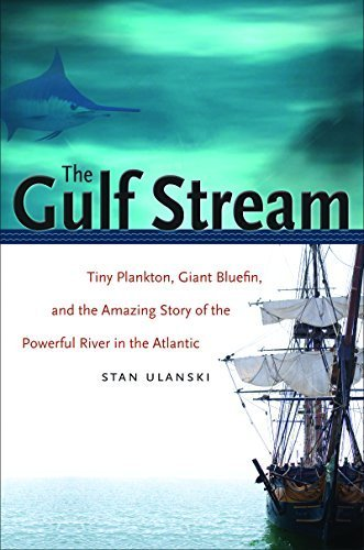 The Gulf Stream: Tiny Plankton, Giant Bluefin, and the Amazing Story of the Powerful River in the Atlantic (Caravan Book) 1st edition by Ulanski, Stan (2008) Hardcover