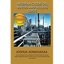 Nigeria Crude Oil: Buyers And Sellers Guide (English Edition)