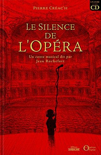 Le Silence de l'Opéra : Un conte musical dit par Jean Rochefort (1CD audio)
