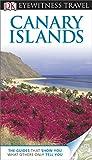 DK Eyewitness Travel Guide: Canary Islands (Eyewitness Travel Guides)