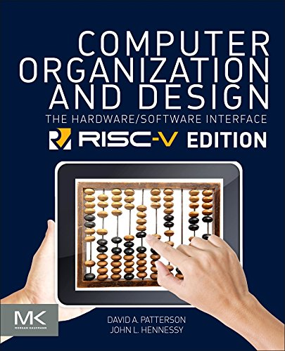 Computer Organization and Design: The Hardware Software Interface: RISC-V Edition (Morgan Kaufmann Series in Computer Architecture and Design)