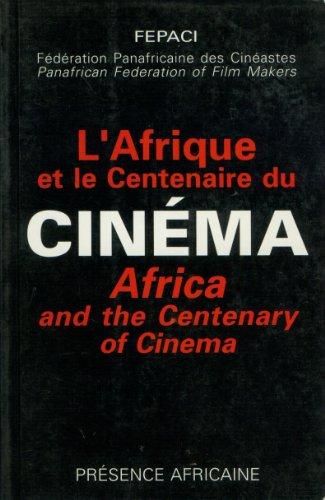 L'Afrique et le centenaire du cinéma. Africa And The Centenary Of Cinema