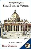 Saint-Pierre au Vatican: Basiliques Majeures (Rome Chrétienne t. 2)