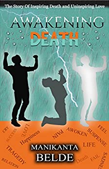 Awakening Death: The Story of Inspiring Death and Uninspiring Love (Death Inspired Works Book 1) by [Belde, Manikanta]