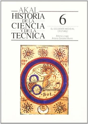 El Occidente medieval cristiano (Historia de la ciencia y la técnica) por Antonio González