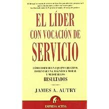 Lider Convocacion de Servicio: The Servant Leader by James A. Autry (2003-03-06)