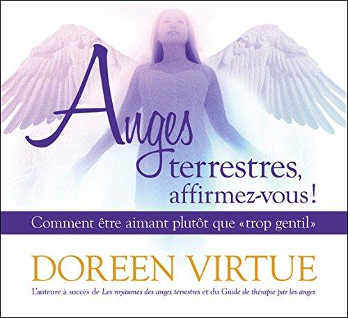 Anges terrestres, affirmez-vous ! Comment être aimant plutôt que trop gentil - Livre audio 2CD par Virtue Doreen