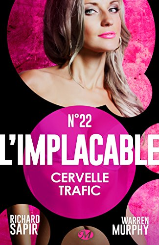 Cervelle trafic: L'Implacable, T22