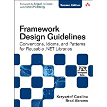 Framework Design Guidelines, w. DVD-ROM: Conventions, Idioms, and Patterns for Reuseable .NET Libraries (Microsoft .NET Development Series)