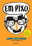 Em Pixo (Biblioteca James Patterson)