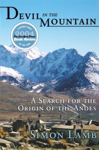 Devil in the Mountain: A Search for the Origin of the Andes por Simon Lamb