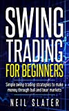 Swing Trading Strategies: Simple Formulas For Beginners To Make Money With Swing Trading (Strategies, Beginners, Day Trading, Swing Trading) (English Edition)