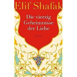 Die vierzig Geheimnisse der Liebe von Elif Shafak (1. Februar 2013) Gebundene Ausgabe