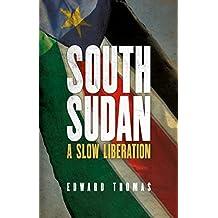 South Sudan: A Slow Liberation