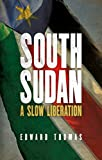 South Sudan: A Slow Liberation (English Edition)