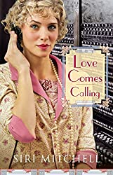 Love Comes Calling (Thorndike Press Large Print Christian Historical Fiction) by Siri Mitchell (2015-01-21)